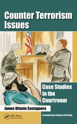 Counter Terrorism Issues: Case Studies in the Courtroom (Hardback) book cover