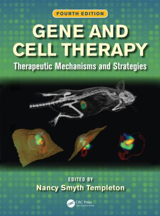 Gene and Cell Therapy: Therapeutic Mechanisms and Strategies, Fourth Edition, 4th Edition (Hardback) book cover