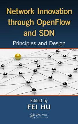 Network Innovation through OpenFlow and SDN: Principles and Design, 1st Edition (Hardback) book cover
