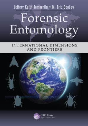Forensic Entomology: International Dimensions and Frontiers, 1st Edition (Hardback) book cover