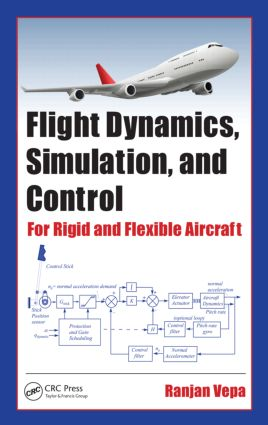 Flight Dynamics, Simulation, and Control: For Rigid and Flexible Aircraft, 1st Edition (Hardback) book cover
