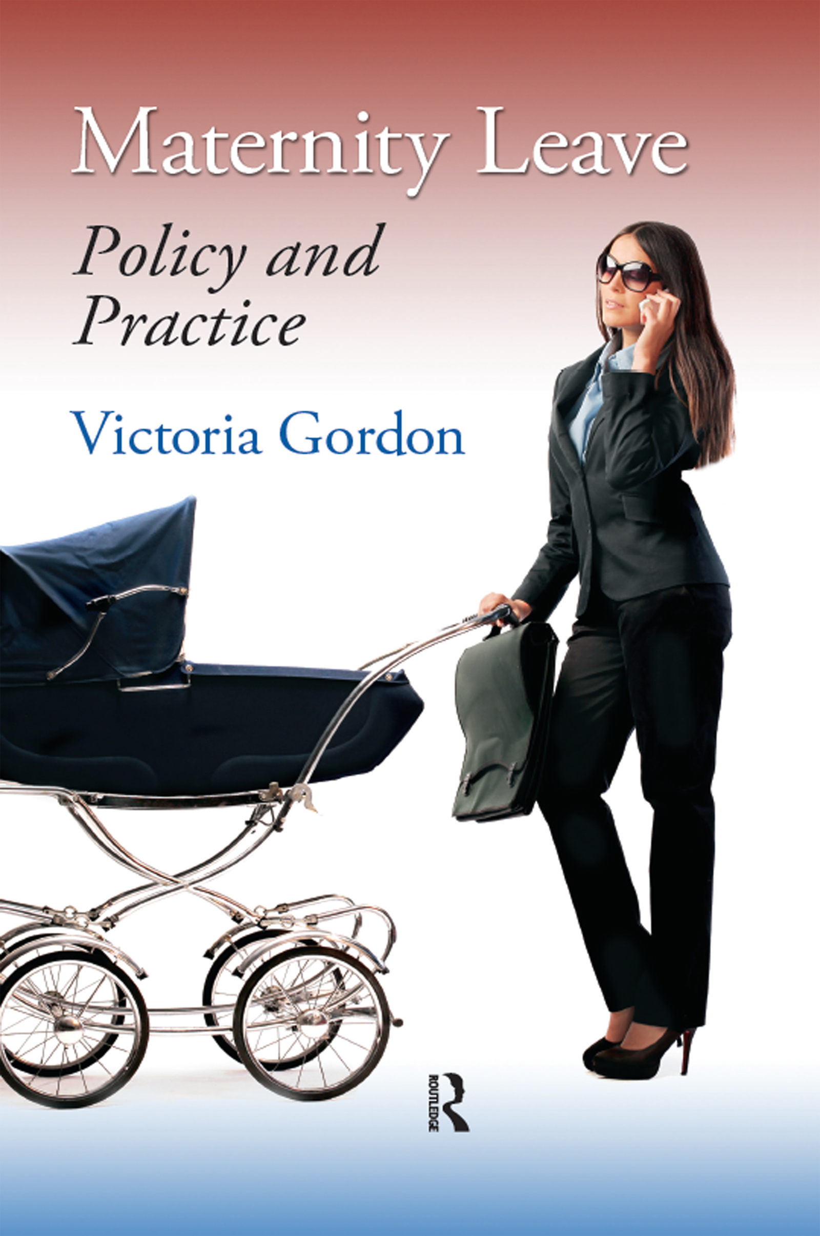 Maternity Leave: Policy and Practice (Hardback) book cover