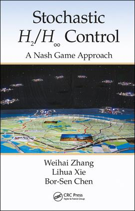 Stochastic H2/H ∞ Control: A Nash Game Approach: 1st Edition (Hardback) book cover
