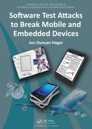 Software Test Attacks to Break Mobile and Embedded Devices book cover
