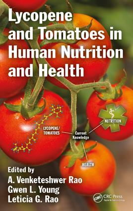 Lycopene and Tomatoes in Human Nutrition and Health: 1st Edition (Hardback) book cover