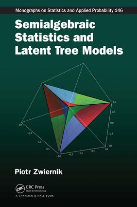 Semialgebraic Statistics and Latent Tree Models book cover