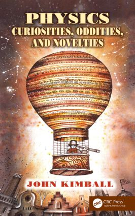 Physics Curiosities, Oddities, and Novelties: 1st Edition (Paperback) book cover