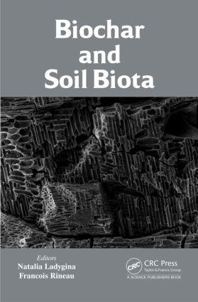 Biochar and Soil Biota: 1st Edition (Hardback) book cover