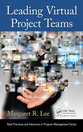 Leading Virtual Project Teams: Adapting Leadership Theories and Communications Techniques to 21st Century Organizations (Hardback) book cover