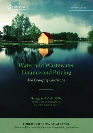 Water and Wastewater Finance and Pricing: The Changing Landscape, Fourth Edition, 4th Edition (Hardback) book cover