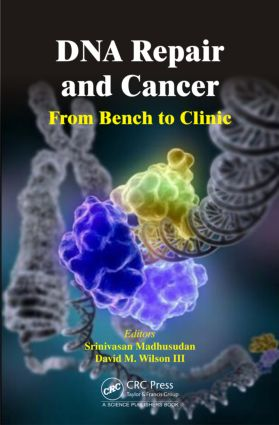 DNA Repair and Cancer: From Bench to Clinic, 1st Edition (Hardback) book cover
