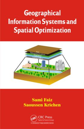 Geographical Information Systems and Spatial Optimization: 1st Edition (Hardback) book cover