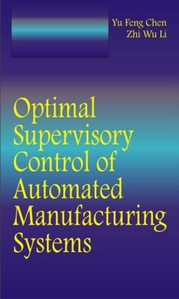 Optimal Supervisory Control of Automated Manufacturing Systems (Hardback) book cover