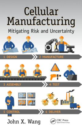 Cellular Manufacturing: Mitigating Risk and Uncertainty, 1st Edition (Hardback) book cover