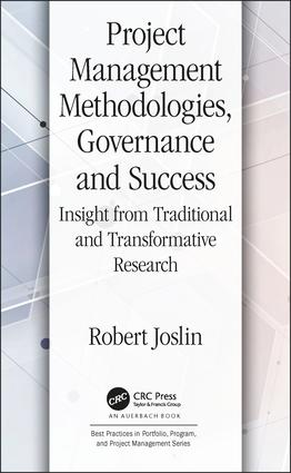Project Management Methodologies, Governance and Success: Insight from Traditional and Transformative Research book cover