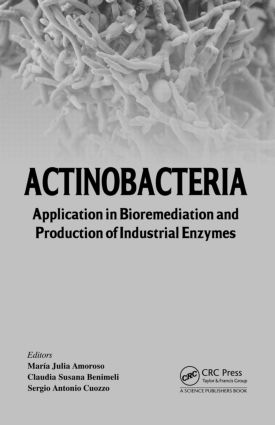 Actinobacteria: Application in Bioremediation and Production of Industrial Enzymes (Hardback) book cover