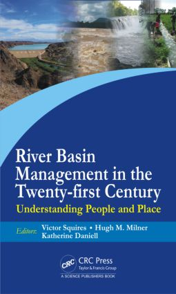 River Basin Management in the Twenty-First Century: Understanding People and Place, 1st Edition (Hardback) book cover