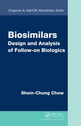 Biosimilars: Design and Analysis of Follow-on Biologics (Hardback) book cover