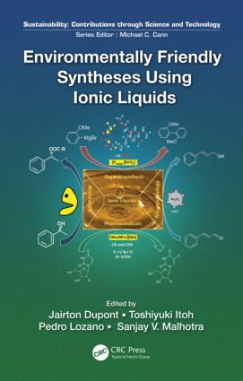 Environmentally Friendly Syntheses Using Ionic Liquids: 1st Edition (Hardback) book cover
