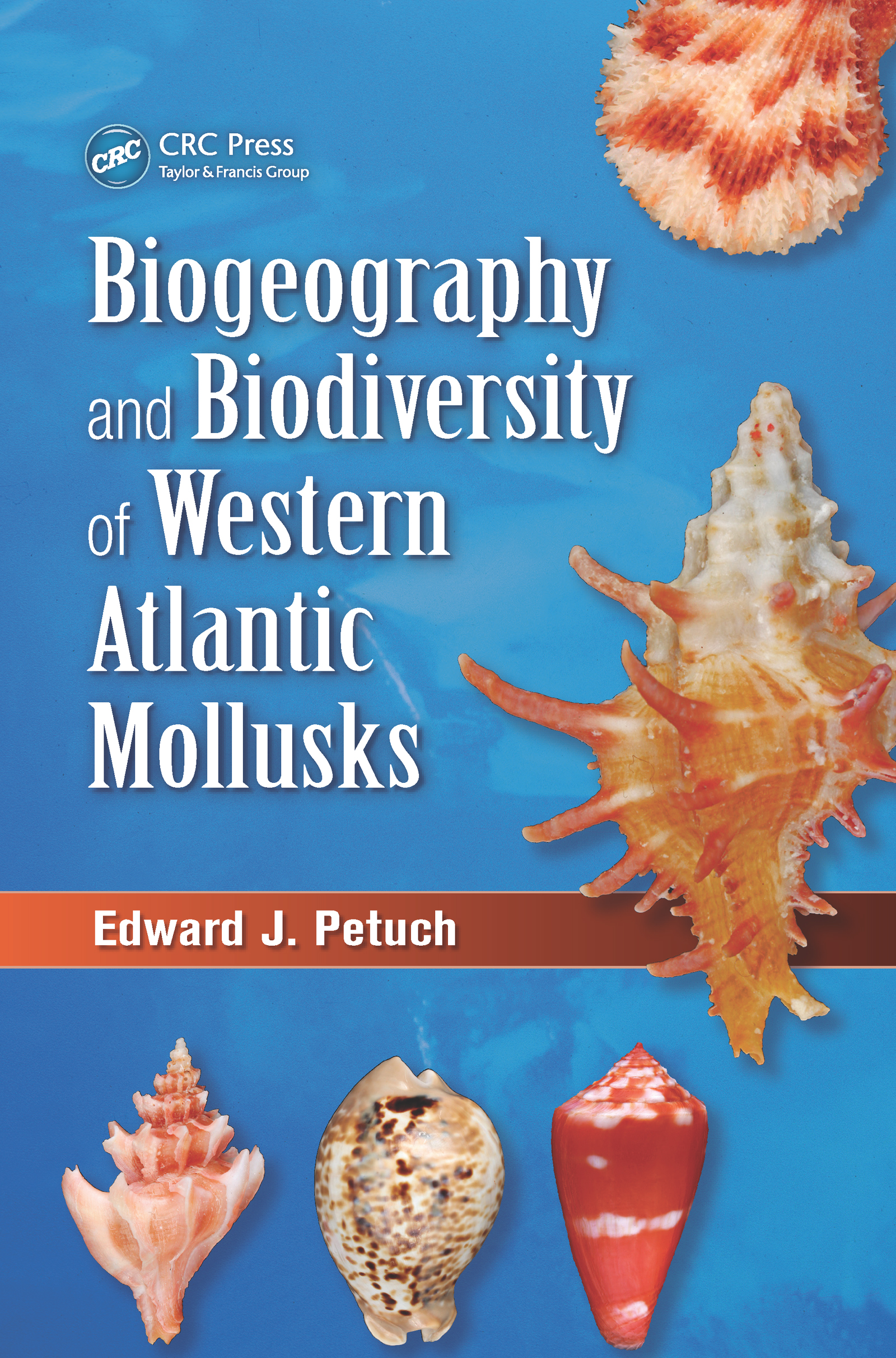 Biogeography and Biodiversity of Western Atlantic Mollusks (Hardback) book cover