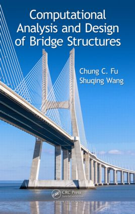 Computational Analysis and Design of Bridge Structures: 1st Edition (Hardback) book cover