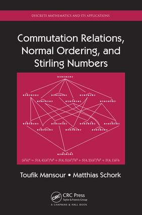 Commutation Relations, Normal Ordering, and Stirling Numbers: 1st Edition (Hardback) book cover