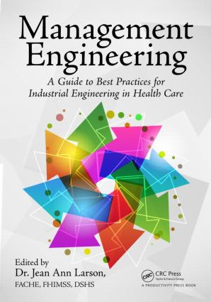 Management Engineering: A Guide to Best Practices for Industrial Engineering in Health Care, 1st Edition (Paperback) book cover