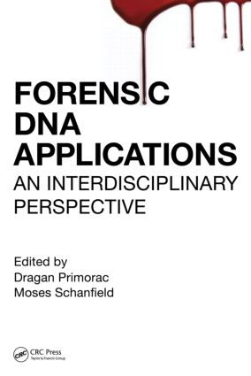 Forensic DNA Applications: An Interdisciplinary Perspective, 1st Edition (Hardback) book cover