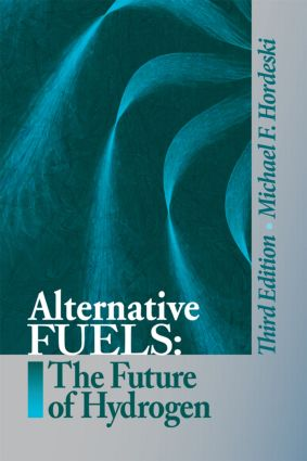 Alternative Fuels: The Future of Hydrogen, Third Edition, 3rd Edition (Hardback) book cover