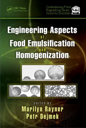 Engineering Aspects of Food Emulsification and Homogenization: 1st Edition (Hardback) book cover