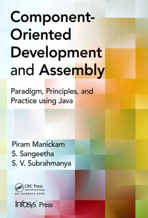 Component- Oriented Development and Assembly: Paradigm, Principles, and Practice using Java, 1st Edition (Hardback) book cover