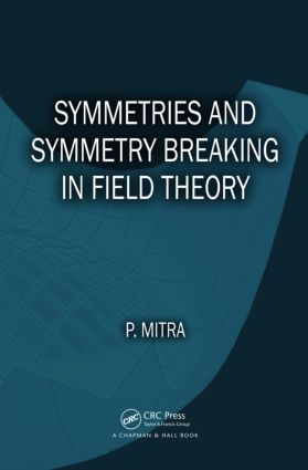 Symmetries and Symmetry Breaking in Field Theory: 1st Edition (Hardback) book cover