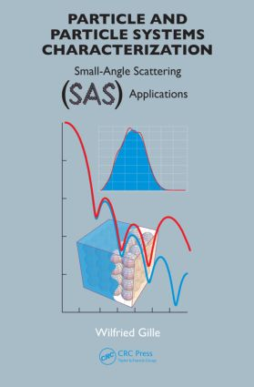 Particle and Particle Systems Characterization: Small-Angle Scattering (SAS) Applications, 1st Edition (Hardback) book cover