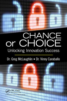 Chance or Choice: Unlocking Innovation Success (Paperback) book cover