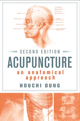 Acupuncture: An Anatomical Approach, Second Edition, 2nd Edition (Hardback) book cover