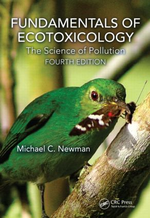 Fundamentals of Ecotoxicology: The Science of Pollution, Fourth Edition, 4th Edition (Hardback) book cover