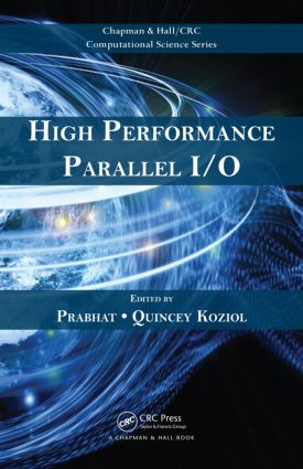 High Performance Parallel I/O: 1st Edition (Hardback) book cover