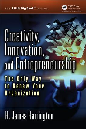 Creativity, Innovation, and Entrepreneurship: The Only Way to Renew Your Organization, 1st Edition (Paperback) book cover
