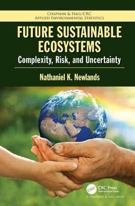 Future Sustainable Ecosystems: Complexity, Risk, and Uncertainty book cover