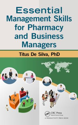 Essential Management Skills for Pharmacy and Business Managers: 1st Edition (Hardback) book cover