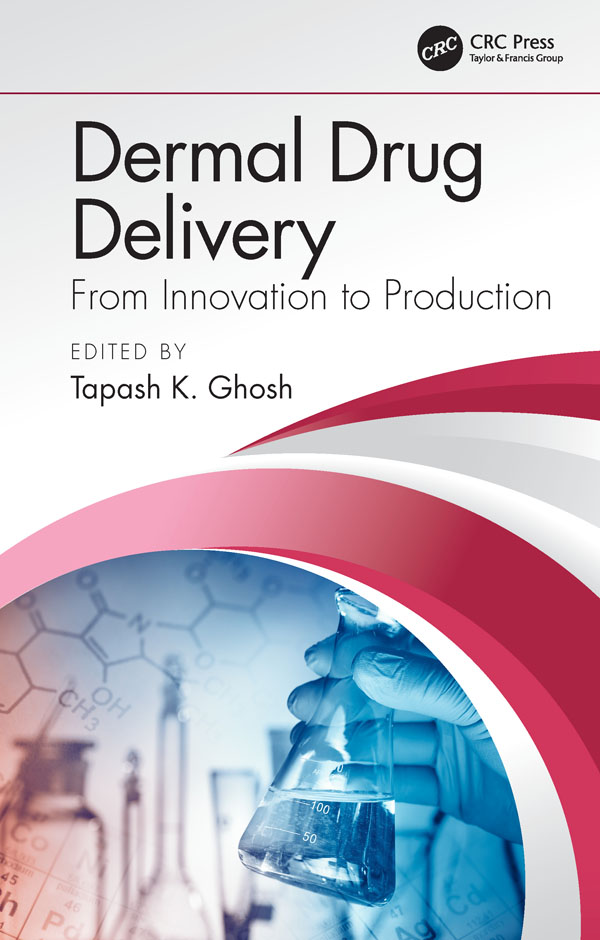 Dermal Drug Delivery: From Innovation to Production, 1st Edition (Hardback) book cover