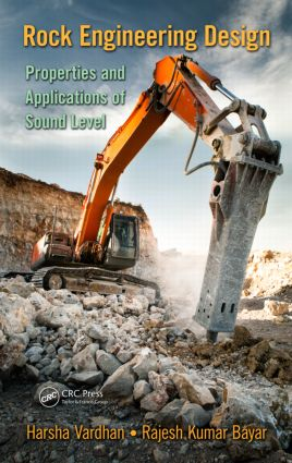Rock Engineering Design: Properties and Applications of Sound Level, 1st Edition (Hardback) book cover