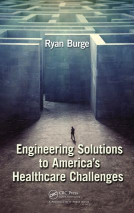 Engineering Solutions to America's Healthcare Challenges: 1st Edition (Hardback) book cover