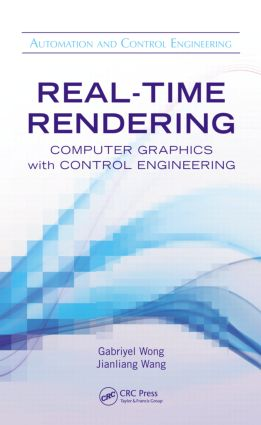 Real-Time Rendering: Computer Graphics with Control Engineering book cover