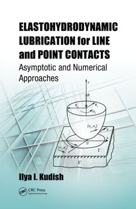 Elastohydrodynamic Lubrication for Line and Point Contacts: Asymptotic and Numerical Approaches (Hardback) book cover