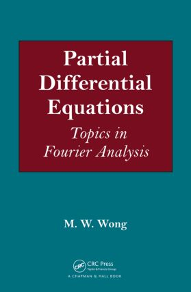 Partial Differential Equations: Topics in Fourier Analysis (Hardback) book cover