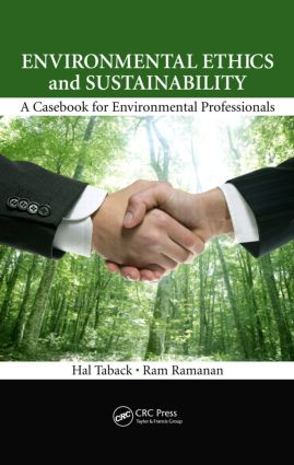 Environmental Ethics and Sustainability: A Casebook for Environmental Professionals, 1st Edition (Hardback) book cover