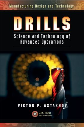 Drills: Science and Technology of Advanced Operations, 1st Edition (Hardback) book cover