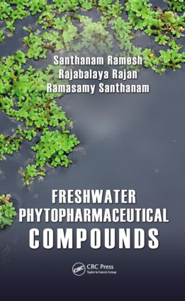 Freshwater Phytopharmaceutical Compounds: 1st Edition (Paperback) book cover