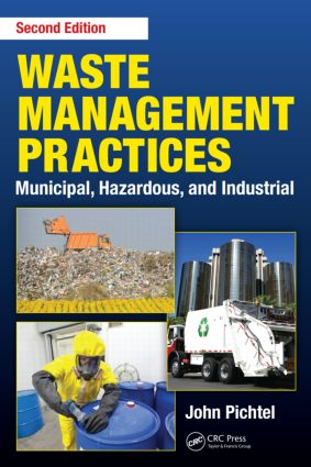 Waste Management Practices: Municipal, Hazardous, and Industrial, Second Edition, 2nd Edition (Hardback) book cover
